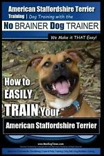 American Staffordshire Terrier Training, Dog Training with the No Brainer Dog Tr