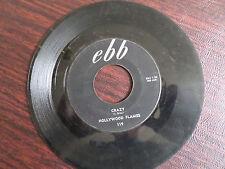 45 RPM VG - Hollywood Flames EBB # 119 Crazy / Buzz-Buzz-Buzz
