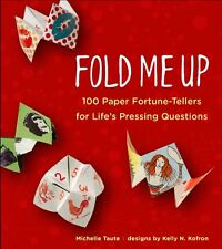 Fold Me Up: 100 Paper Fortune-Tellers for LifeÂs
