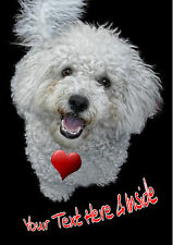 PERSONALISED BICHON FRISE DOG VALENTINE MOTHERS DAY BIRTHDAY CARD illus inside
