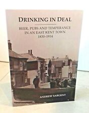 Drinking in Deal: Beer, Pubs and Temperance in an East Kent Town 1830-1914