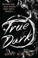 (Good)-True Dark: Book 2 (The True Trilogy) (Paperback)-Meehan, Gary-1782069151