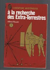 A LA RECHERCHE DES EXTRA TERRESTRES ALFRED ROULET L'AVENTURE MYSTERIEUSE 1975