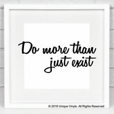 Do more than just exist - Vinyl Sticker for Box frame - Inspirational quote