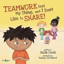 Teamwork Isn't My Thing, and I Don't Like to Share! by Julia Cook Paperback Book