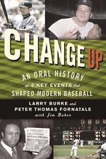 Change Up: An Oral History of 8 Key Events That Sh