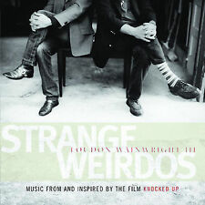 Strange Weirdos: Music From & Inspired By 'Knocked Up' by Loudon Wainwright...