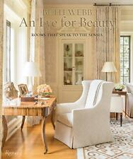Beth Webb: an Eye for Beauty : Rooms That Speak to the Senses by Beth Webb...