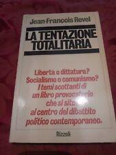 Jean Francois Revel, La tentazione totalitaria, Rizzoli 1976 dittatura DR