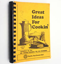 Great Ideas for Cookin Vol 2 Pacific NW Bell Mt Hood Council 1980s OR Cookbook