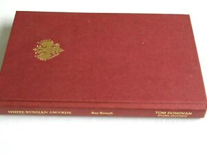 THE GREAT WAR/WW1; BOOK - WHITE RUSSIAN MEDAL AWARDS 1918-1920