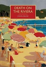 Death on the Riviera : A British Library Crime Classic: By Bude, John