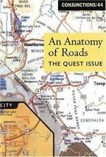 Conjunctions: 44, An Anatomy Of Roads: The Quest Issue (No. 44)