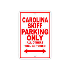 Carolina Skiff Parking Only Boat Ship yacth Marina Lake Dock Aluminum Metal Sign