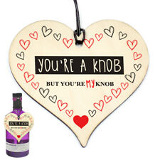 #691 You're A Knob But You're My Knob Wooden Heart Valentines Gift For or Him