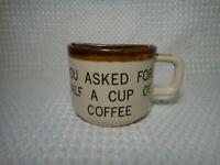 "Vintage Half Mug Cup ""You Asked For Half A Cup of Coffee"" Novelty Gag Gift"