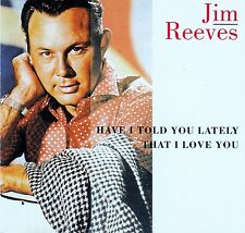 JIM REEVES : HAVE I TOLD YOU LATELY THAT I LOVE YOU / CD - TOP-ZUSTAND