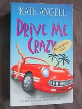 SIGNED by Author: Drive Me Crazy by Kate Angell (2004, Paperback)