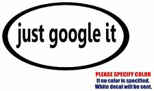 Just Google It Graphic Die Cut decal sticker Car Truck Boat Window Laptop 12""