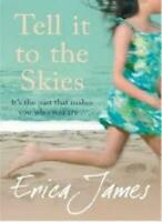 Tell it to the Skies By Erica James. 9781407234076