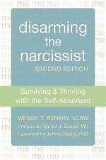 NEW Disarming the Narcissist: Surviving and Thriving with the Self-Absorbed