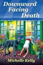 Great Cozy Mystery! Downward Facing Death By Michelle Kelly