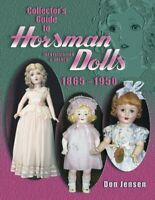 Collector's Guide to Horsman Dolls 1865-1950: Identification & Values by Jens…