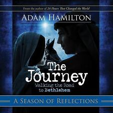 The Journey : Walking the Road to Bethlehem by Adam Hamilton (2011, Paperback)