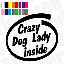 CRAZY DOG LADY INSIDE FUNNY NOVELTY CAR / WINDOW STICKER / DECAL 115mm x 105mm