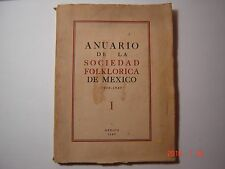 1942 Anuario De La Sociedad Folklorica De Mexico 1938-1940  Vol. I