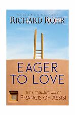 Eager to Love: The Alternative Way of Francis of Assisi Free Shipping