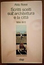 ROSSI ALDO SCRITTI SCELTI SULL'ARCHITETTURA E LA CITTA' 1956-72 CLUP 1975 I ED.