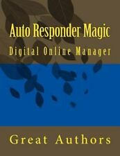 Auto Responder Magic : Digital Online Manager by Great Authors (2015, Paperback)