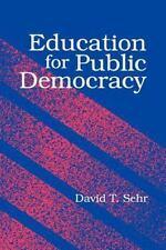 Education for Public Democracy (S U N Y Series, Teacher Empowerment and School