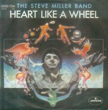 """7"""" Steve Miller Band/Heart Like A Wheel (D)"""