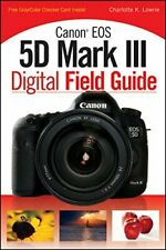 Canon EOS 5D Mark III Digital Field Guide by Lowrie, Charlotte K. Book The Fast