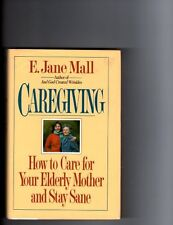 Caregiving: How to Care for Your Elderly Mother an