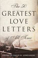 The 50 Greatest Love Letters of All Time, David Lowenherz, LIKE NEW