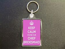 KEEP CALM YOU'RE OUR CHIEF BRIDESMAID KEYRING BAG TAG GIFT WEDDING FAVOUR