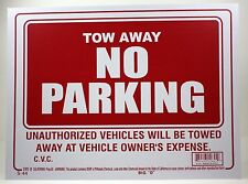 "TOW AWAY NO PARKING 9""X12"" SIGN UNAUTHORIZED VEHICLES TOWED AT OWNERS EXPENSE"