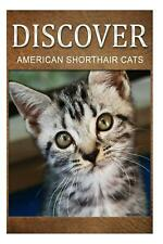 American Shorthair Cats - Discover: Early Reader's Wildlife Photography Book by