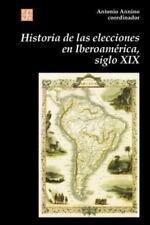 Historia de Las Elecciones En Iberoamerica, Siglo XIX: de La Formacion del Espac