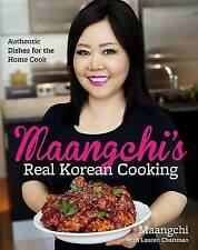Maangchi's Real Korean Cooking: Authentic Dishes for the Home Cook by Maangchi