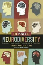 The Power of Neurodiversity : Unleashing the Advantages of Your Differently...