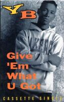 YB Give Em What You Got Rap Hiphop Cassette Tape Single New Sealed