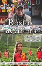 Rostos Do Oriente : De Pequim a Bombaim by Alexandre Narciso and Anabela...