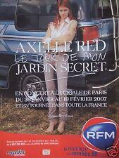 PUBLICITÉ 2007 RFM AXELLE RED LE TOUR DE MON JARDIN SECRET CONCERT LA CIGALE