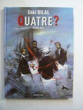 Le Sommeil du Monstre - QUATRE ? - E.O 2007 - Bilal , TBE...