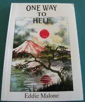 One Way to Hell WWII Canadian POW story Eddie Malone / Royal Rifles