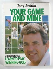 Your Game and Mine by Tony Jacklin, Bill Robertson (Hardback, 1990)